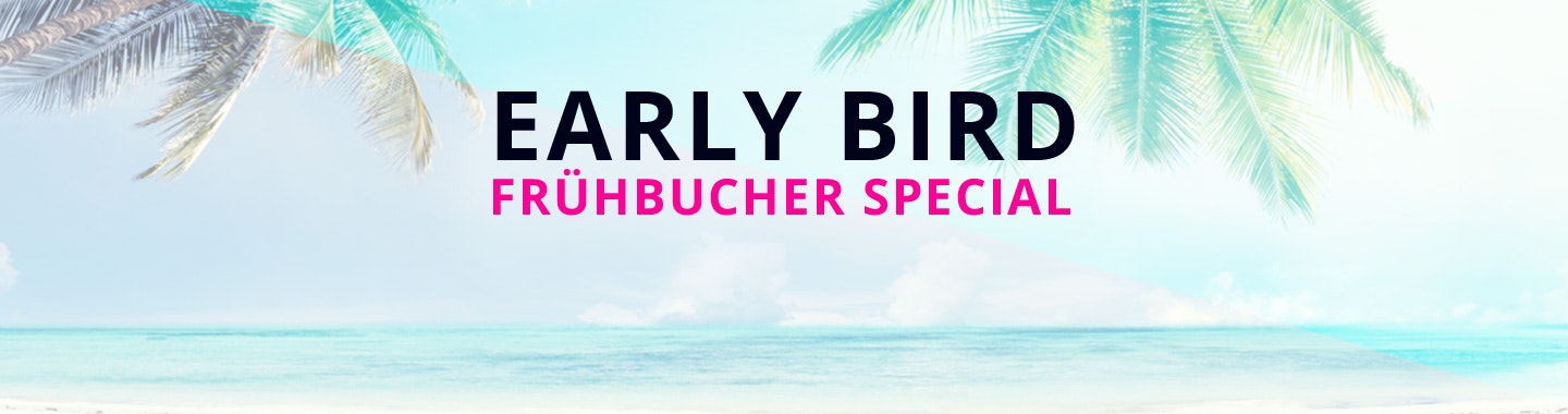 Frühbucher Special: Early Bird